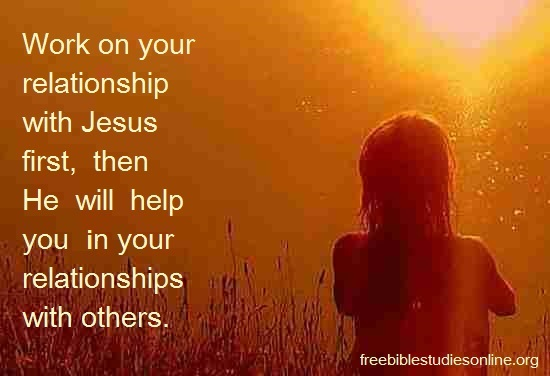 free-bible-studies-online-relationship with Jesus first
