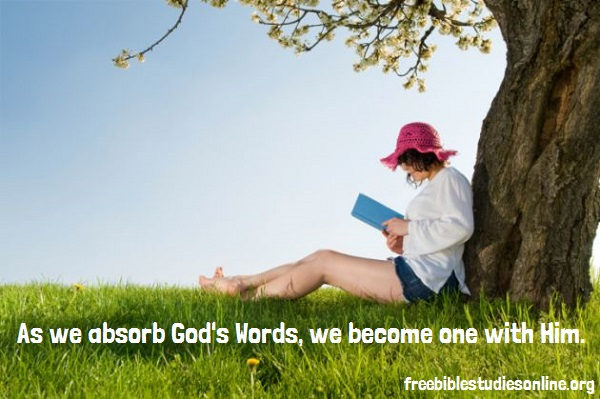 free-bible-studies-online-As we absorb Gods Words, we become one with Him