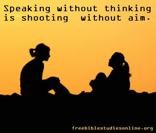 free-bible-studies-online-Speaking without thinking is shooting without aim