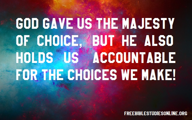 free-bible-studies-online-we-are-accountable-for-our-choices – Free